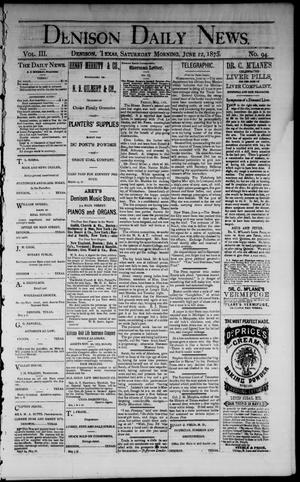 Primary view of object titled 'Denison Daily News. (Denison, Tex.), Vol. 3, No. 94, Ed. 1 Saturday, June 12, 1875'.