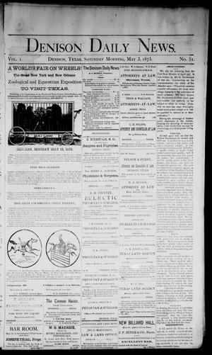 Primary view of object titled 'Denison Daily News. (Denison, Tex.), Vol. 1, No. 51, Ed. 1 Saturday, May 3, 1873'.