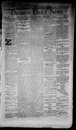 Primary view of object titled 'Denison Daily News. (Denison, Tex.), Vol. 5, No. 237, Ed. 1 Sunday, November 11, 1877'.