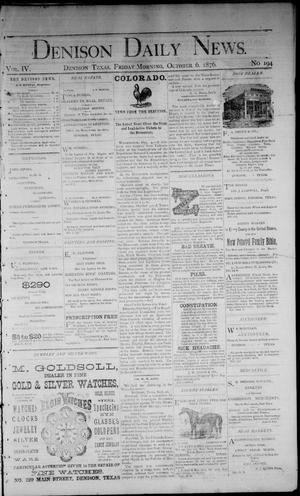 Primary view of object titled 'Denison Daily News. (Denison, Tex.), Vol. 4, No. 194, Ed. 1 Friday, October 6, 1876'.
