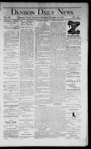 Primary view of object titled 'Denison Daily News. (Denison, Tex.), Vol. 3, No. 109, Ed. 1 Saturday, October 16, 1875'.