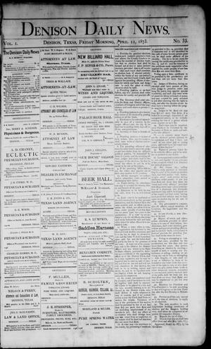Primary view of object titled 'Denison Daily News. (Denison, Tex.), Vol. 1, No. 35, Ed. 1 Friday, April 11, 1873'.