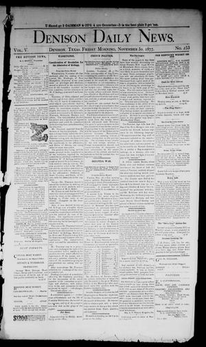 Primary view of object titled 'Denison Daily News. (Denison, Tex.), Vol. 5, No. 253, Ed. 1 Friday, November 30, 1877'.