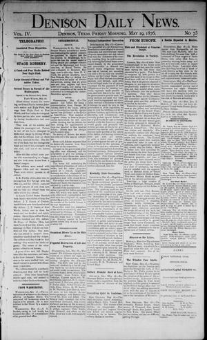 Primary view of object titled 'Denison Daily News. (Denison, Tex.), Vol. 4, No. 75, Ed. 1 Friday, May 19, 1876'.