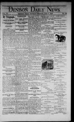Primary view of object titled 'Denison Daily News. (Denison, Tex.), Vol. 4, No. 88, Ed. 1 Saturday, June 3, 1876'.