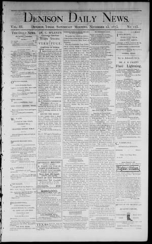 Primary view of object titled 'Denison Daily News. (Denison, Tex.), Vol. 3, No. 125, Ed. 1 Saturday, November 13, 1875'.