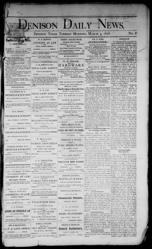 Primary view of object titled 'Denison Daily News. (Denison, Tex.), Vol. 1, No. 8, Ed. 1 Tuesday, March 4, 1873'.