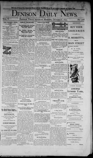 Primary view of object titled 'Denison Daily News. (Denison, Tex.), Vol. 5, No. 206, Ed. 1 Saturday, October 6, 1877'.
