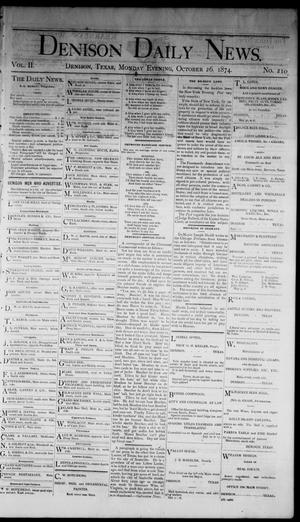Primary view of Denison Daily News. (Denison, Tex.), Vol. 2, No. 210, Ed. 1 Monday, October 26, 1874