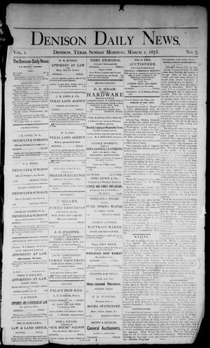 Primary view of object titled 'Denison Daily News. (Denison, Tex.), Vol. 1, No. 7, Ed. 1 Sunday, March 2, 1873'.
