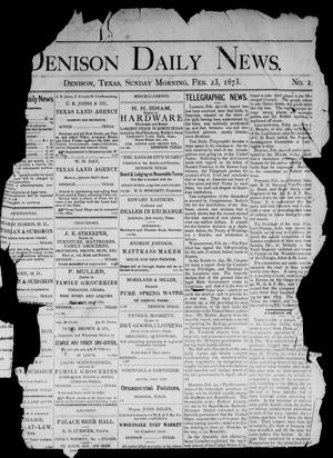 Primary view of object titled 'Denison Daily News. (Denison, Tex.), Vol. 1, No. 2, Ed. 1 Sunday, February 23, 1873'.
