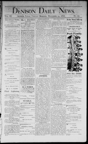 Primary view of object titled 'Denison Daily News. (Denison, Tex.), Vol. 3, No. 160, Ed. 1 Tuesday, December 14, 1875'.