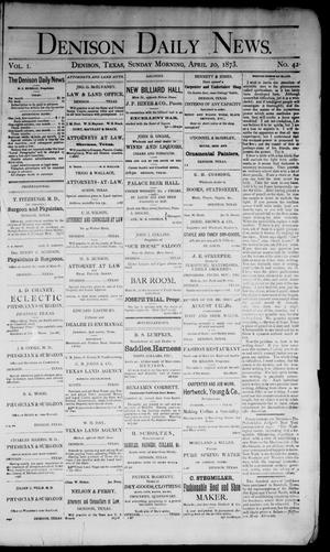 Primary view of object titled 'Denison Daily News. (Denison, Tex.), Vol. 1, No. 42, Ed. 1 Sunday, April 20, 1873'.