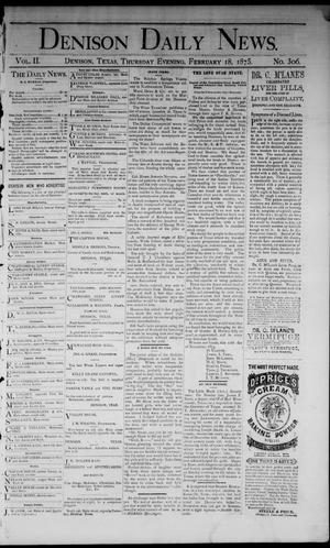 Primary view of object titled 'Denison Daily News. (Denison, Tex.), Vol. 2, No. 306, Ed. 1 Thursday, February 18, 1875'.