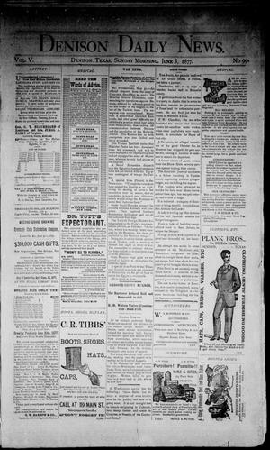 Primary view of object titled 'Denison Daily News. (Denison, Tex.), Vol. 5, No. 99, Ed. 1 Sunday, June 3, 1877'.