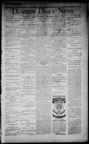 Primary view of object titled 'Denison Daily News. (Denison, Tex.), Vol. 3, No. 59, Ed. 1 Saturday, May 1, 1875'.