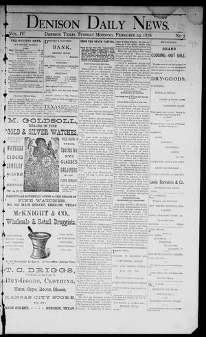 Primary view of object titled 'Denison Daily News. (Denison, Tex.), Vol. 4, No. 7, Ed. 1 Tuesday, February 29, 1876'.