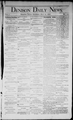 Primary view of object titled 'Denison Daily News. (Denison, Tex.), Vol. 1, No. 100, Ed. 1 Saturday, July 12, 1873'.