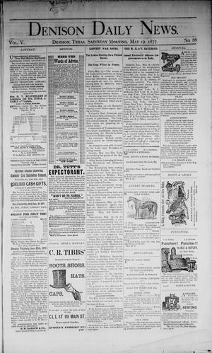 Primary view of object titled 'Denison Daily News. (Denison, Tex.), Vol. 5, No. 86, Ed. 1 Saturday, May 19, 1877'.