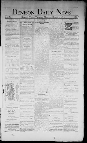 Primary view of object titled 'Denison Daily News. (Denison, Tex.), Vol. 5, No. 7, Ed. 1 Thursday, March 1, 1877'.
