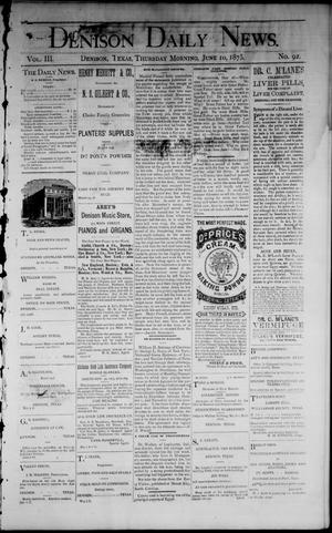 Primary view of object titled 'Denison Daily News. (Denison, Tex.), Vol. 3, No. 92, Ed. 1 Thursday, June 10, 1875'.