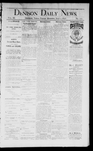 Primary view of object titled 'Denison Daily News. (Denison, Tex.), Vol. 3, No. 111, Ed. 1 Friday, July 2, 1875'.