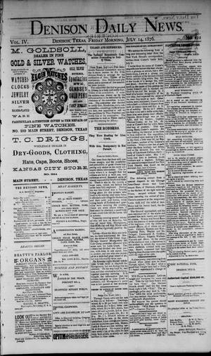 Primary view of object titled 'Denison Daily News. (Denison, Tex.), Vol. 4, No. 122, Ed. 1 Friday, July 14, 1876'.