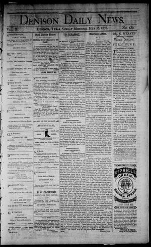 Primary view of object titled 'Denison Daily News. (Denison, Tex.), Vol. 3, No. 130, Ed. 1 Sunday, July 25, 1875'.