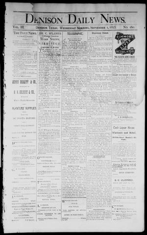 Primary view of object titled 'Denison Daily News. (Denison, Tex.), Vol. 3, No. 160, Ed. 1 Wednesday, September 1, 1875'.