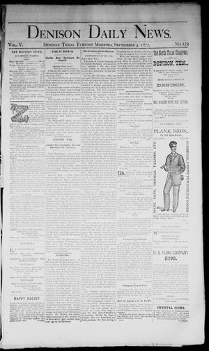 Primary view of object titled 'Denison Daily News. (Denison, Tex.), Vol. 5, No. 178, Ed. 1 Tuesday, September 4, 1877'.
