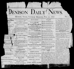 Primary view of object titled 'Denison Daily News. (Denison, Tex.), Vol. 1, No. 1, Ed. 1 Saturday, February 22, 1873'.