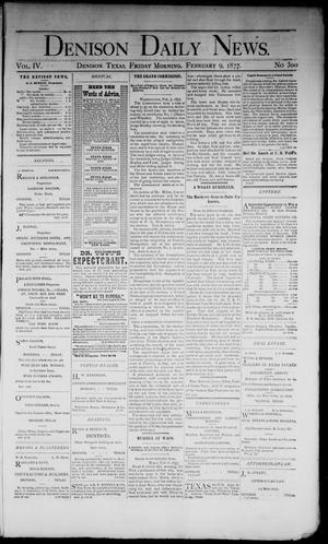Primary view of object titled 'Denison Daily News. (Denison, Tex.), Vol. 4, No. 300, Ed. 1 Friday, February 9, 1877'.
