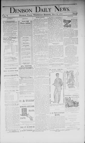 Primary view of object titled 'Denison Daily News. (Denison, Tex.), Vol. 5, No. 95, Ed. 1 Wednesday, May 30, 1877'.