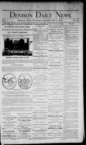 Primary view of object titled 'Denison Daily News. (Denison, Tex.), Vol. 1, No. 54, Ed. 1 Wednesday, May 7, 1873'.