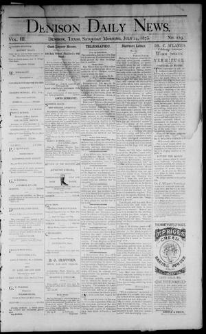 Primary view of object titled 'Denison Daily News. (Denison, Tex.), Vol. 3, No. 129, Ed. 1 Saturday, July 24, 1875'.