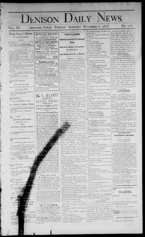Primary view of object titled 'Denison Daily News. (Denison, Tex.), Vol. 3, No. 115, Ed. 1 Tuesday, November 2, 1875'.