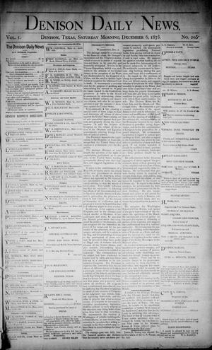Primary view of object titled 'Denison Daily News. (Denison, Tex.), Vol. 1, No. 205, Ed. 1 Saturday, December 6, 1873'.