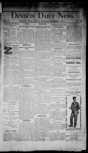 Primary view of object titled 'Denison Daily News. (Denison, Tex.), Vol. 5, No. 177, Ed. 1 Sunday, September 2, 1877'.