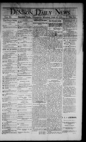 Primary view of object titled 'Denison Daily News. (Denison, Tex.), Vol. 3, No. 103, Ed. 1 Wednesday, June 23, 1875'.