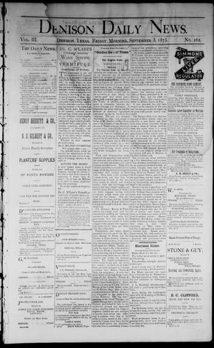 Primary view of object titled 'Denison Daily News. (Denison, Tex.), Vol. 3, No. 162, Ed. 1 Friday, September 3, 1875'.