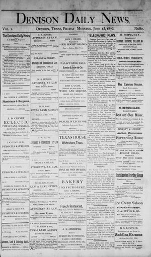Primary view of Denison Daily News. (Denison, Tex.), Vol. 1, No. 80, Ed. 1 Friday, June 13, 1873