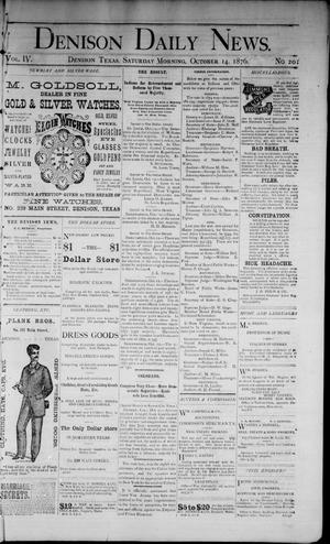 Primary view of object titled 'Denison Daily News. (Denison, Tex.), Vol. 4, No. 201, Ed. 1 Saturday, October 14, 1876'.