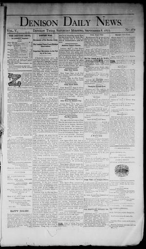 Primary view of object titled 'Denison Daily News. (Denison, Tex.), Vol. 5, No. 182, Ed. 1 Saturday, September 8, 1877'.