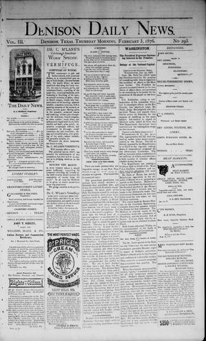 Primary view of object titled 'Denison Daily News. (Denison, Tex.), Vol. 3, No. 293, Ed. 1 Thursday, February 3, 1876'.
