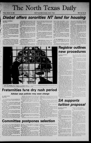Primary view of object titled 'The North Texas Daily (Denton, Tex.), Vol. 68, No. 58, Ed. 1 Friday, January 18, 1985'.