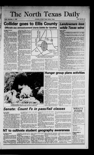 Primary view of object titled 'The North Texas Daily (Denton, Tex.), Vol. 72, No. 44, Ed. 1 Friday, November 11, 1988'.