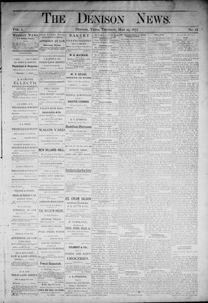 Primary view of object titled 'The Denison News. (Denison, Tex.), Vol. 1, No. 23, Ed. 1 Thursday, May 29, 1873'.