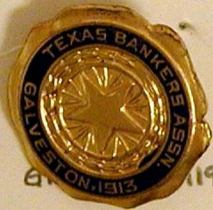 "[Pin has star in center that states: ""TEXAS BANKERS ASSN.  GALVESTON, 1913""]"