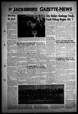 Primary view of object titled 'Jacksboro Gazette-News (Jacksboro, Tex.), Vol. EIGHTY-EIGHTH YEAR, No. 13, Ed. 1 Thursday, August 24, 1967'.