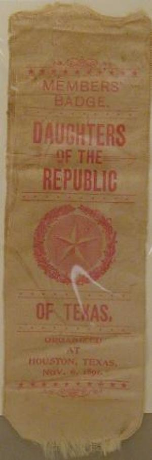 "Primary view of object titled '[""Daughters of the Republic of Texas"" ribbon]'."